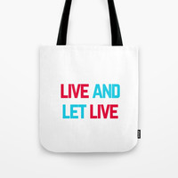 LIVE AND LET LIVE Tote Bag by Love from Sophie
