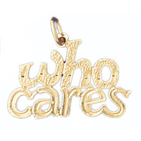 14K GOLD SAYING CHARM - WHO CARES #10701