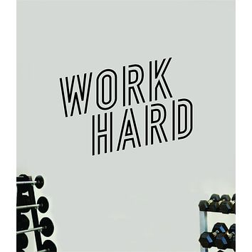 Work Hard V2 Wall Decal Home Decor Bedroom Room Vinyl Sticker Art Teen Work Out Quote Gym Fitness Girls Lift Strong Inspirational Motivational Health School Train