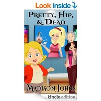Pretty, Hip & Dead (Agnes Barton/Kimberly Steele Cozy Mystery Book 1)