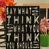 SweetHeartSale Say what You Think - Fun, Expressive Word Canvas wall decor, for Home, Office, Dorm, Bedroom, Kids Room wall art