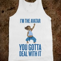 I'm The Avatar (You Gotta Deal With It)
