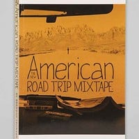 The New American Road Trip Mixtape By Brendan Leonard- Assorted One