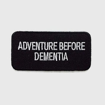 Adventure Before Dementia Black Patch Banner Funny Message Word New Iron On Patch Embroidered Applique Size 8.2cm.x4.1cm.