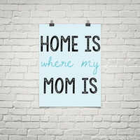 Printable Home is Where My Mom Is Digital Download - Mothers Day Art - Card - Print  - Typography - wall art home decor