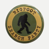 Bigfoot Search Party - Pinback Button Badge 1 1/2 inch 1.5