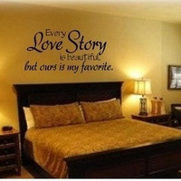 Every love story is beautiful but ours is my favourite,PVC Waterproof Removable Wall Stickers,Wall Art Decals home decor(Size:42cm x 83cm ) = 1932342148