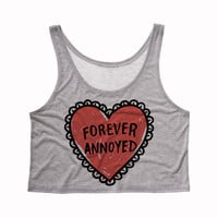 Forever Annoyed Heart Tank Top Crop
