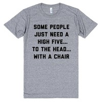 High Five... To The Head ....With a Chair