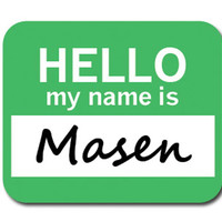 Masen Hello My Name Is Mouse Pad