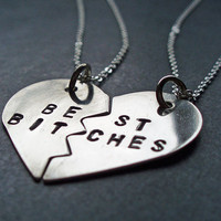 Hand Stamped Best Bitches Split Heart Necklaces - Best Friends Forever, BFF Jewelry, Best Bitches Jewelry - Nickel Silver