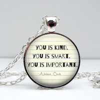 You is Kind You is Smart Necklace