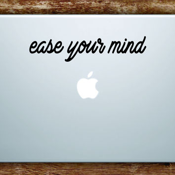 Ease Your Mind Laptop Apple Macbook Quote Wall Decal Sticker Art Vinyl Inspirational Relax