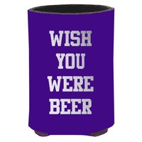 Wish You Were Beer Koozie