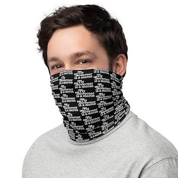 My Governor Is A Moron Neck Gaiter