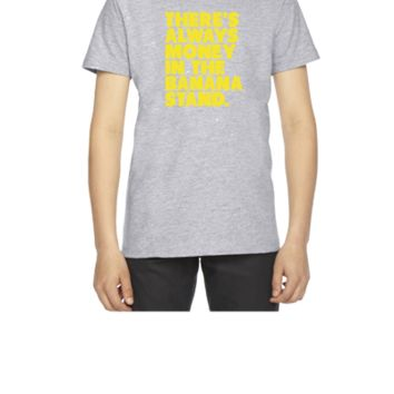 Always Money in the Banana Stand - Youth T-shirt