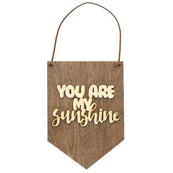 You Are My Sunshine - Nursery Wall Decor - Bedroom Wood Sign - Typography Wall Art - Wooden Wall Banner - Laser Cut Wood Sign - Sunshine Art