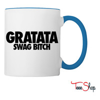 Gratata Swag Bitch Coffee & Tea Mug