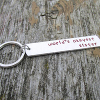 World's Okayest Sister, Handmade Aluminum Keychain for Sisters, Family Accessory