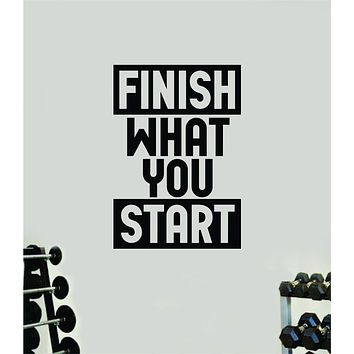 Finish What You Start Quote Wall Decal Sticker Vinyl Art Decor Bedroom Room Boy Girl Inspirational Motivational Gym Fitness Health Exercise Lift Beast
