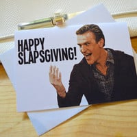 Funny 'Happy Slapsgiving' How I Met Your Mother Thanksgiving Greeting Card - Funny Joke Television Show Jason Segel