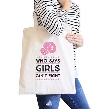 Who Says Girls Can't Fight Natural Canvas Bags