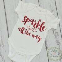 Baby Girl Christmas Outfit Christmas Baby Gift Sparkle All The Way Newborn Holiday Shirt Christmas Baby Girl Baby First Christmas Shirt 021