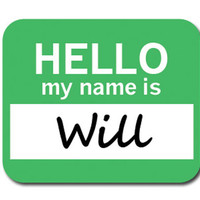 Will Hello My Name Is Mouse Pad