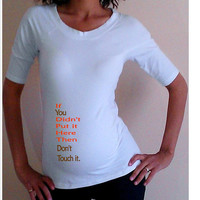 Funny maternity Shirt/Tee Don't touch it with by DJammarMaternity