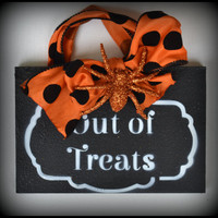 Halloween Door Hanger, Halloween Decor,Trick or Treat Sign, Out of Treats Sign, Halloween Decor Sign, Halloween Party Decor, Holiday Decor