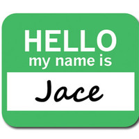 Jace Hello My Name Is Mouse Pad