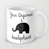 Your Argument Is Irrelephant Mug by Pati Designs