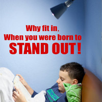 Why fit in when you were born to stand out Wall art, wall decal, wall quote, vinyl lettering, vinyl wall quote