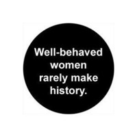 "[Quantity 75] WELL-BEHAVED WOMEN RARELY MAKE HISTORY Pinback Buttons 1.25"" Pins / Badges Feminist Woman Girl"