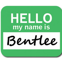 Bentlee Hello My Name Is Mouse Pad