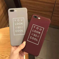 You Look So Cool Case for iPhone 5se 5s 6 6s Plus Case Cover gift