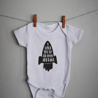 I love you to the moon and back onsie for Boy or Girl