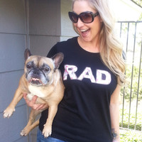 Rad tshirt for juniors girls and women