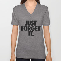 Just Forget It. Unisex V-Neck by Nick Nelson