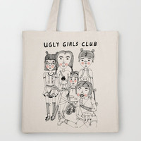 Ugly Girls Club Tote Bag by 4RTF4RT
