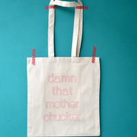Blair Waldorf bag - damn that mother chucker tote - chuck bass shoppingbag