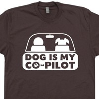 Dog Is My Copilot T Shirt Funny Dog T Shirt Pet Owner Shirt