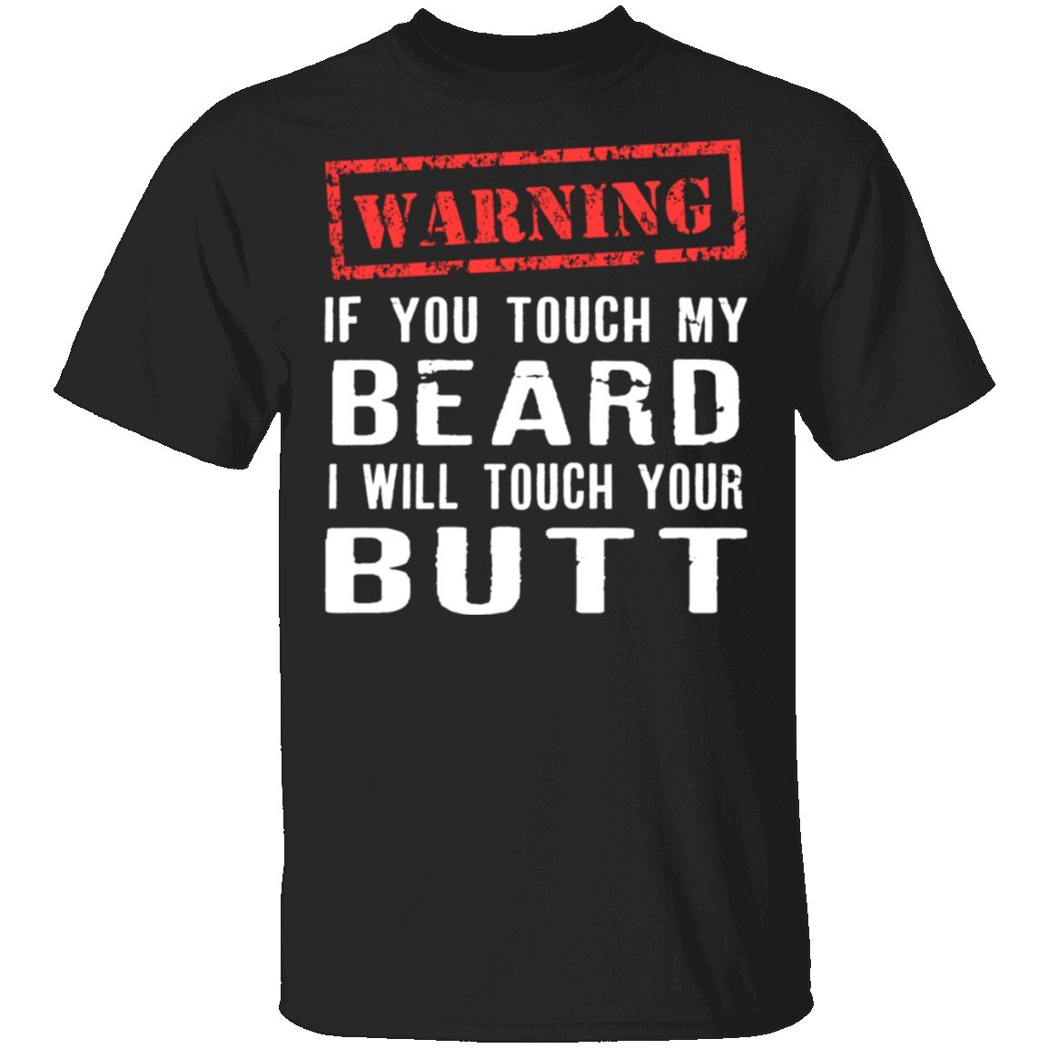 Image of Touch My Beard And I'll Touch Your Butt T-Shirt