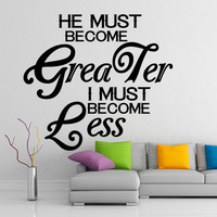 Vinyl Wall Decal Inspirational Quote He Must Become Greater / Motivational Text Sticker / Couple Words Decals + Free Random Decal Gift
