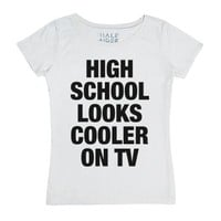 High School Looks Cooler on TV-Female White T-Shirt
