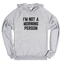 I'm Not A Morning Person-Unisex Heather Grey Hoodie