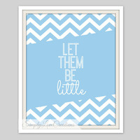 Let Them Be LITTLE Print // Nursery Wall Art Print // Typography Print // Girls Room Print // Boys Room Print // Nursery Prints // Playroom