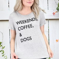 Weekends, Coffee, & Dogs Graphic Tee {H. Grey} EXTENDED SIZES