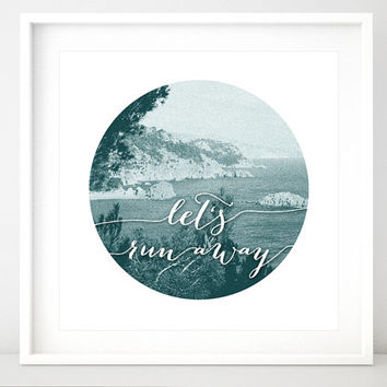 "Quote print ""Let's run away"" inspirational print,  word art print in vintage inspired oceanscape photography background -pp108- square print"