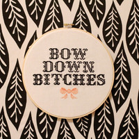 Bow Down B!tches Beyonce Cross Stitch